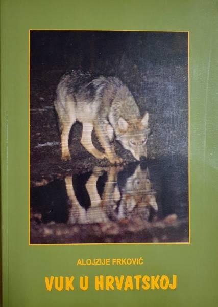 Objavljena monografija autora Alojzija Frkovića Vuk u Hrvatskoj